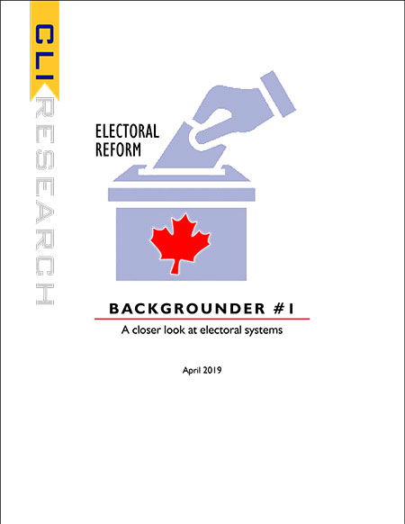 ELECTORAL REFORM: Backgrounder #1 A closer look at electoral systems. T