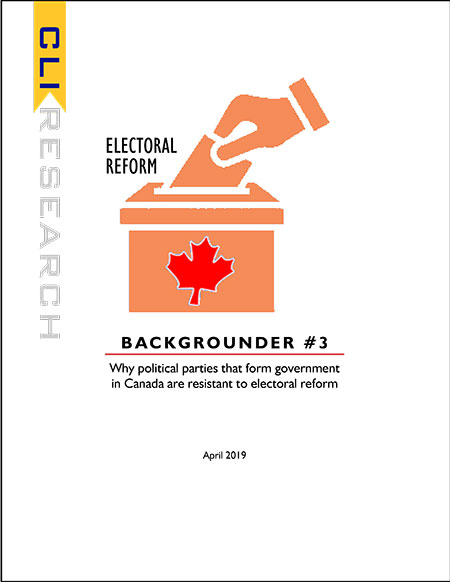 ELECTORAL REFORM: Backgrounder #3 Why political parties that form government in Canada are resistant to electoral reform