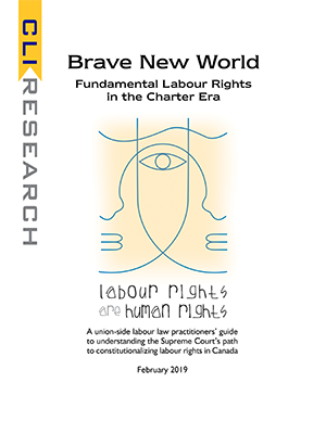 Brave New World: Fundamental Labour Rights in the Charter Era