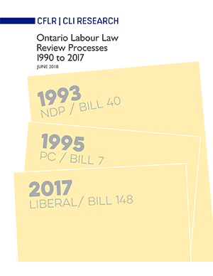 Ontario Labour Law Review Processes: 1990 to 2017